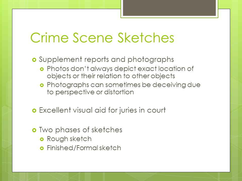 Crime Scene Sketches Supplement reports and photographs