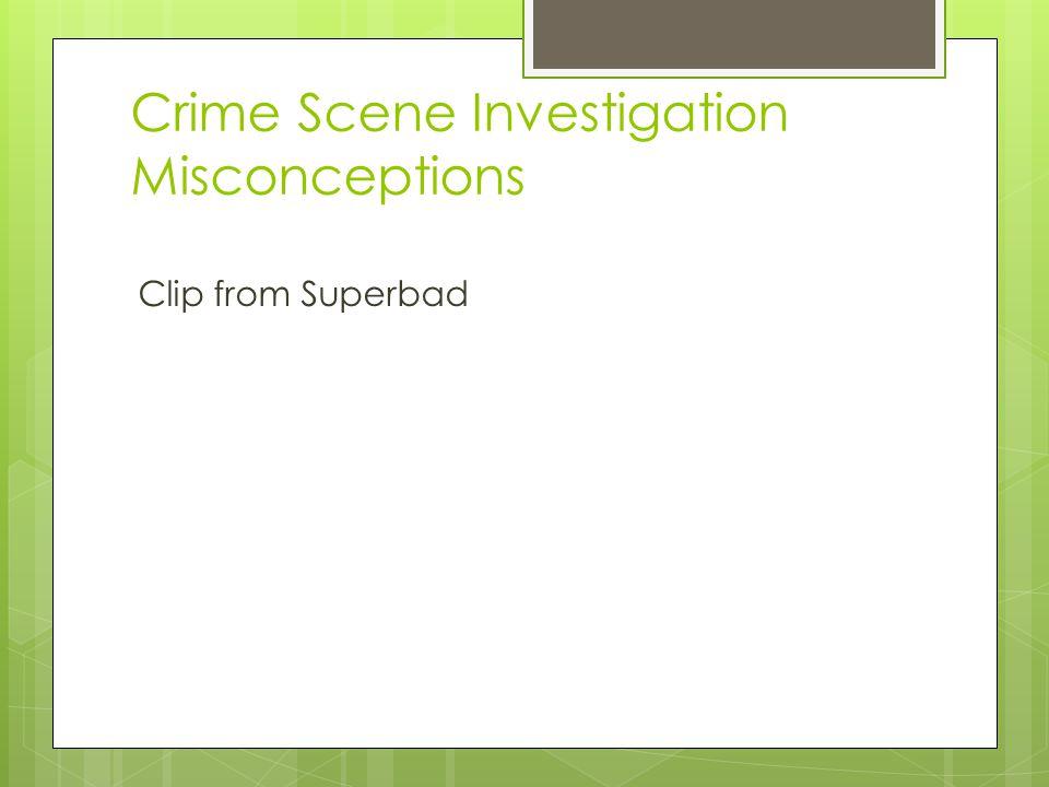 Crime Scene Investigation Misconceptions