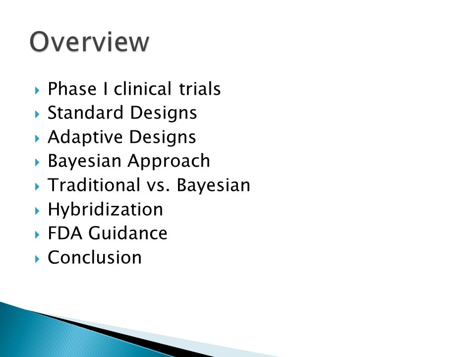 Overview Phase I clinical trials Standard Designs Adaptive Designs