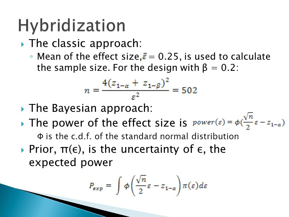 Hybridization The classic approach: The Bayesian approach: