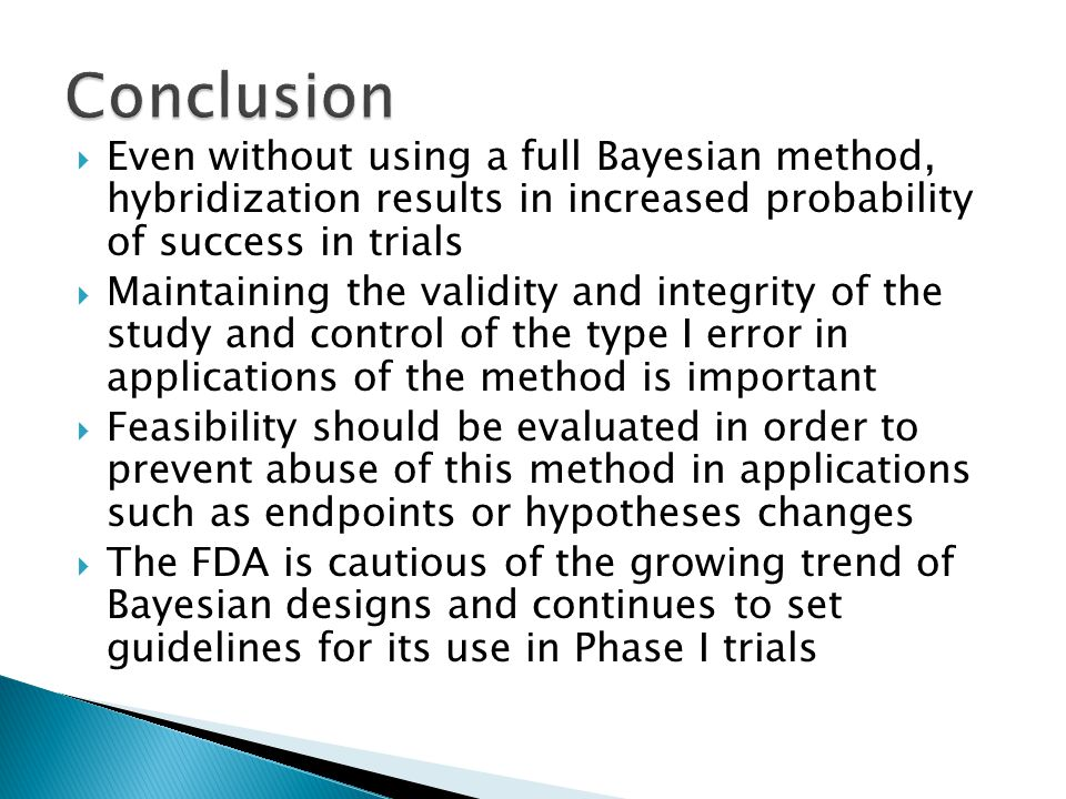 Conclusion Even without using a full Bayesian method, hybridization results in increased probability of success in trials.