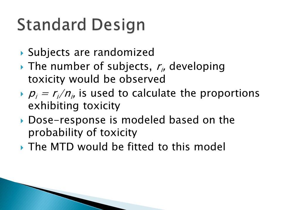 Standard Design Subjects are randomized