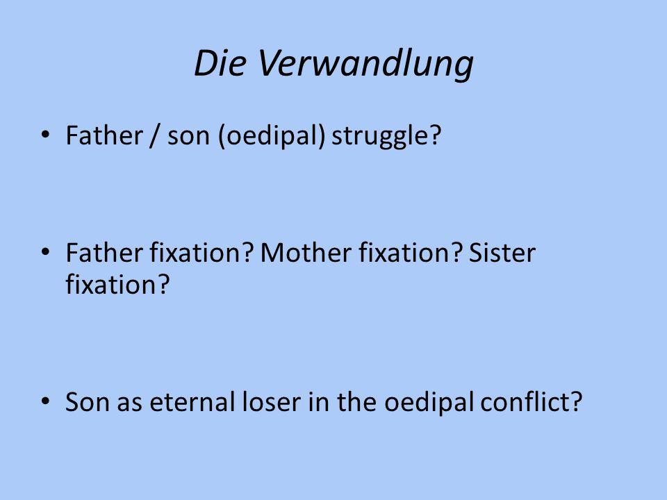 Die Verwandlung Father / son (oedipal) struggle