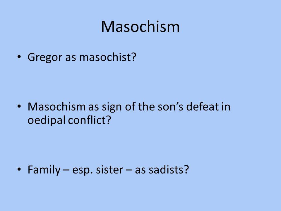 Masochism Gregor as masochist