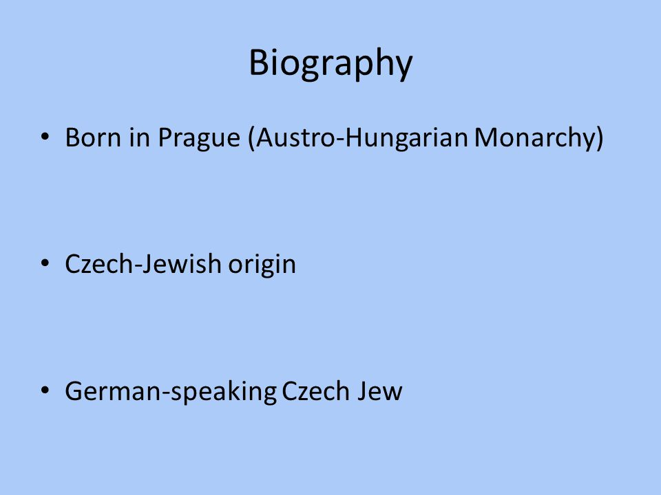 Biography Born in Prague (Austro-Hungarian Monarchy)