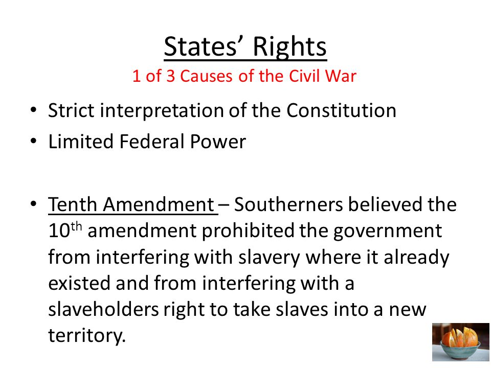 States' Rights Strict interpretation of the Constitution