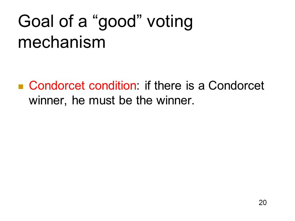 Goal of a good voting mechanism