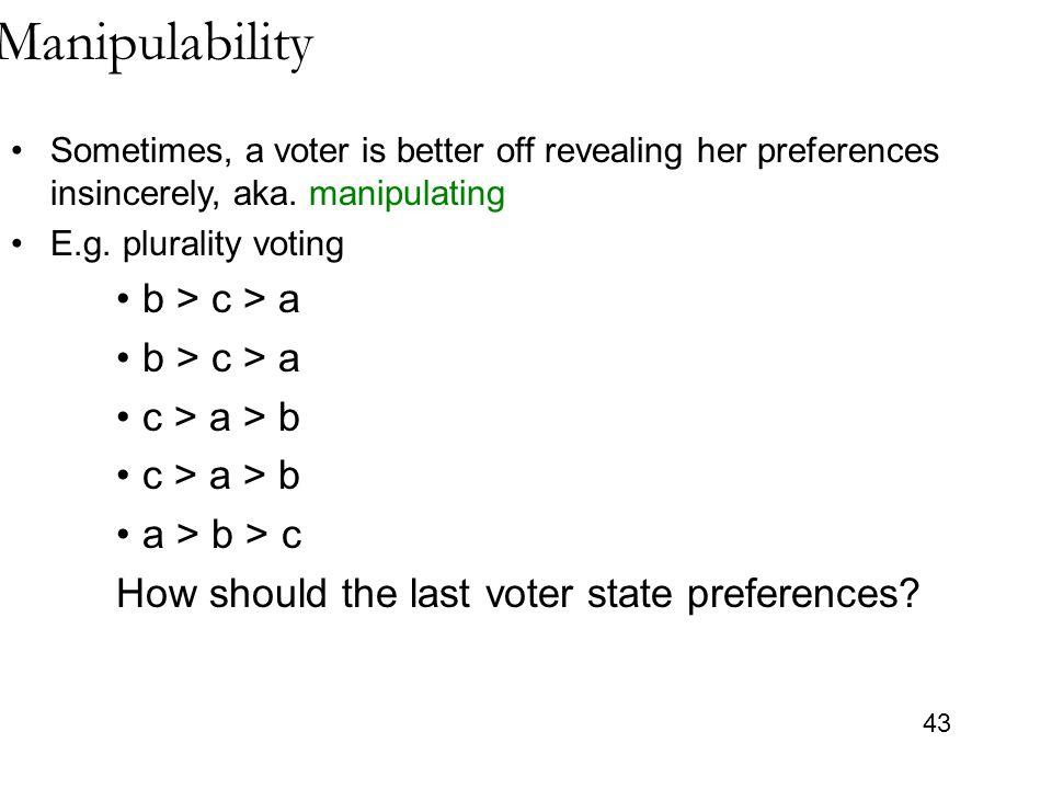 Manipulability b > c > a c > a > b a > b > c