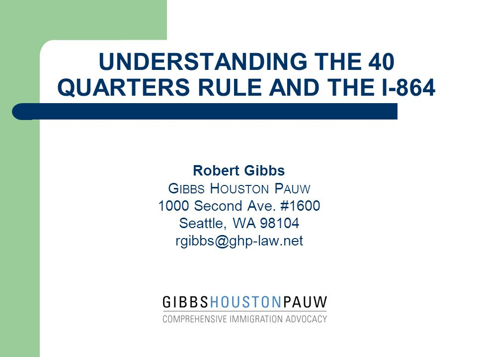 UNDERSTANDING THE 40 QUARTERS RULE AND THE I-864