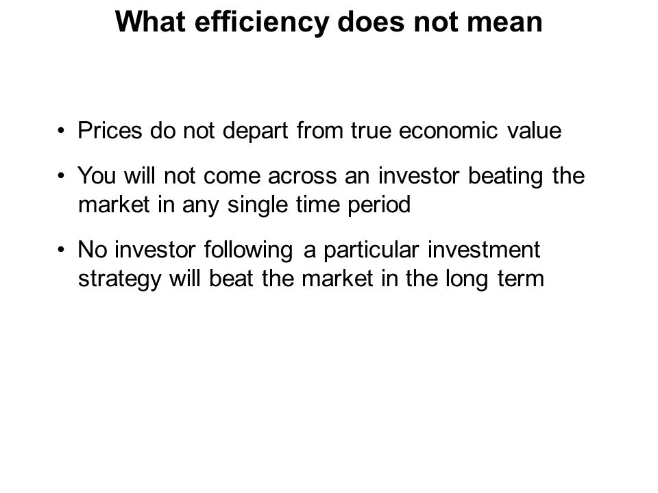 What efficiency does not mean