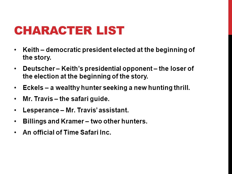Character List Keith – democratic president elected at the beginning of the story.