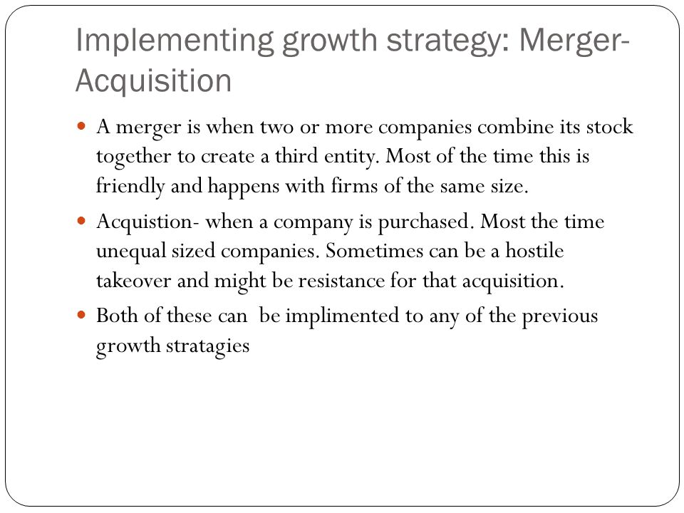 Implementing growth strategy: Merger-Acquisition