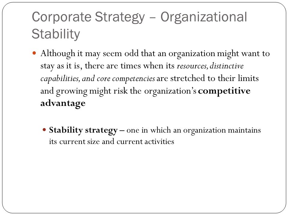 Corporate Strategy – Organizational Stability