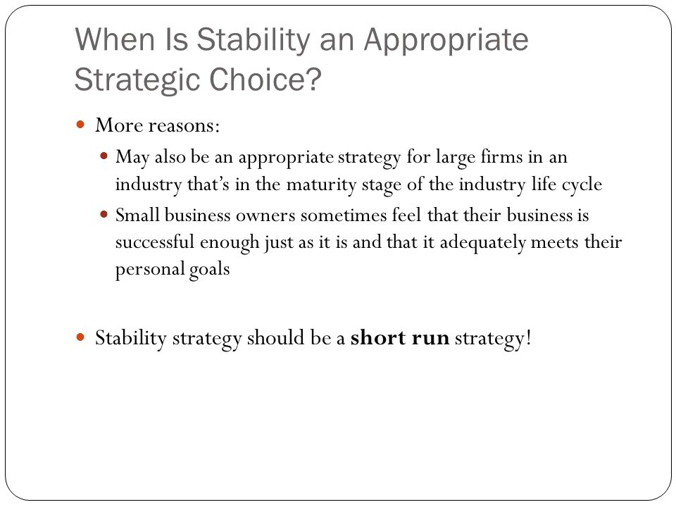 When Is Stability an Appropriate Strategic Choice