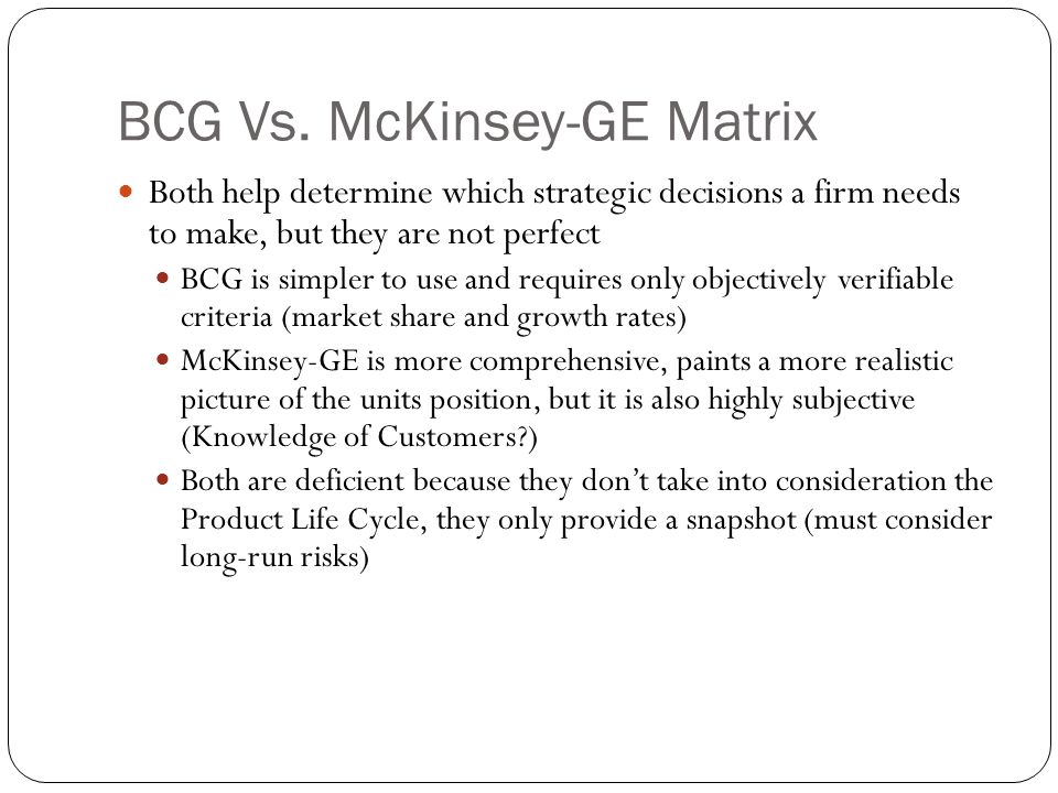 BCG Vs. McKinsey-GE Matrix