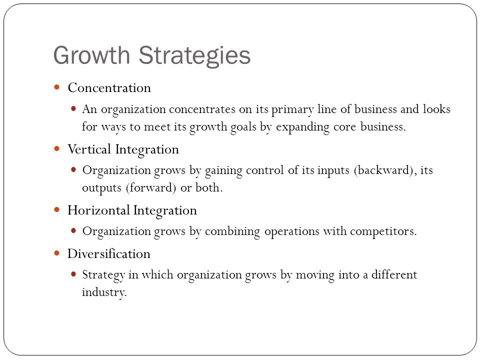 Growth Strategies Concentration Vertical Integration