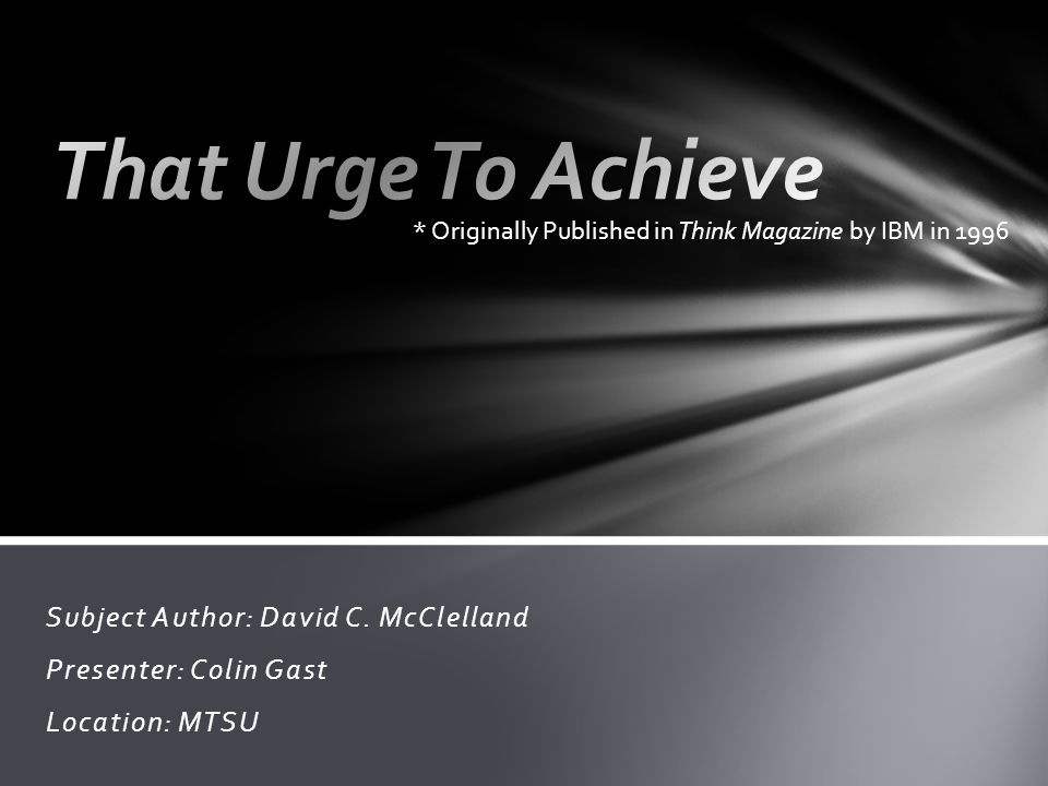 That Urge To Achieve Subject Author: David C. McClelland