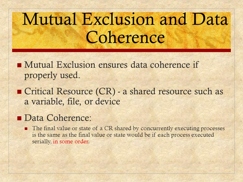 Mutual Exclusion and Data Coherence
