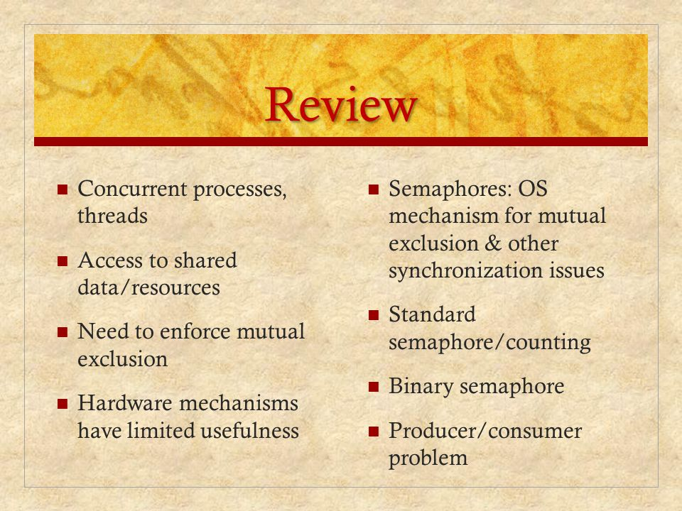 Review Concurrent processes, threads Access to shared data/resources