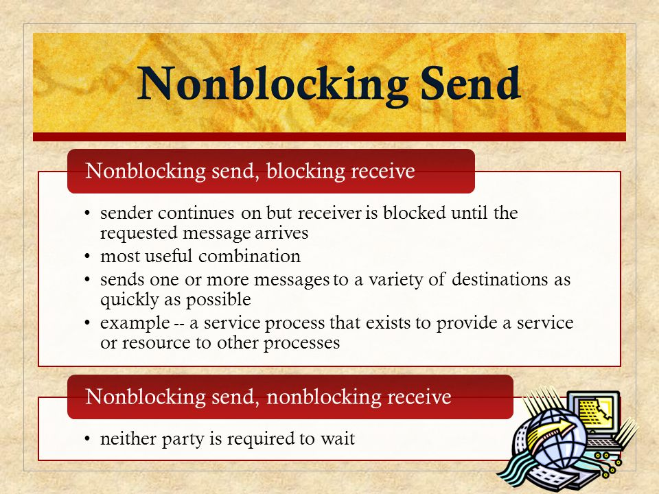 Nonblocking Send Nonblocking send, blocking receive