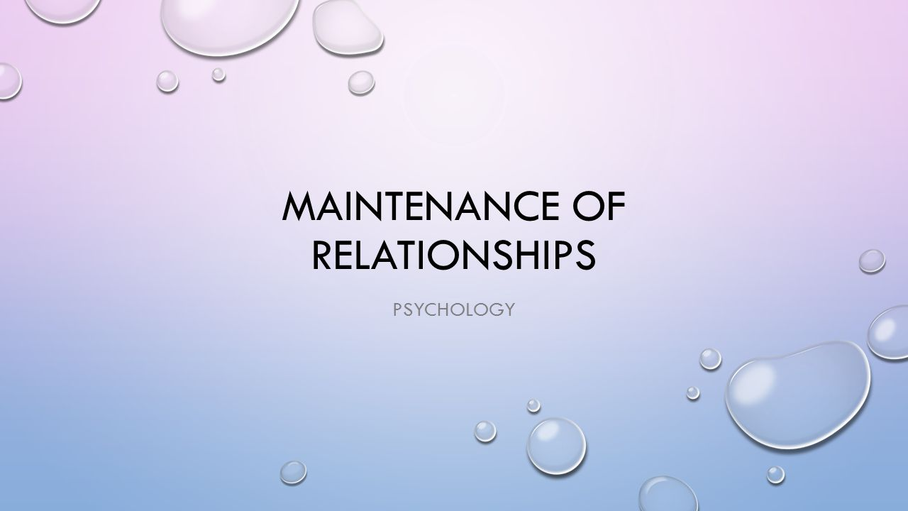Maintenance of relationships