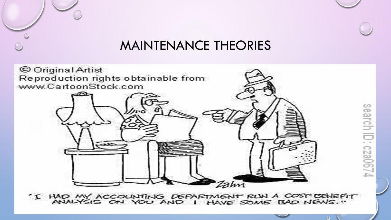 Maintenance theories