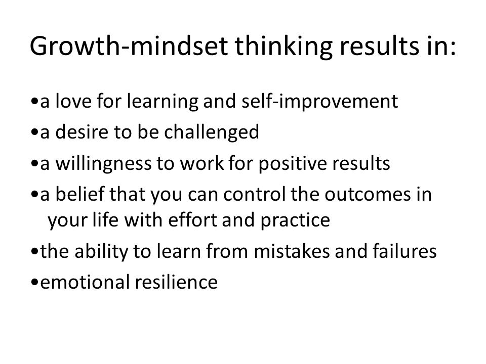 Growth-mindset thinking results in:
