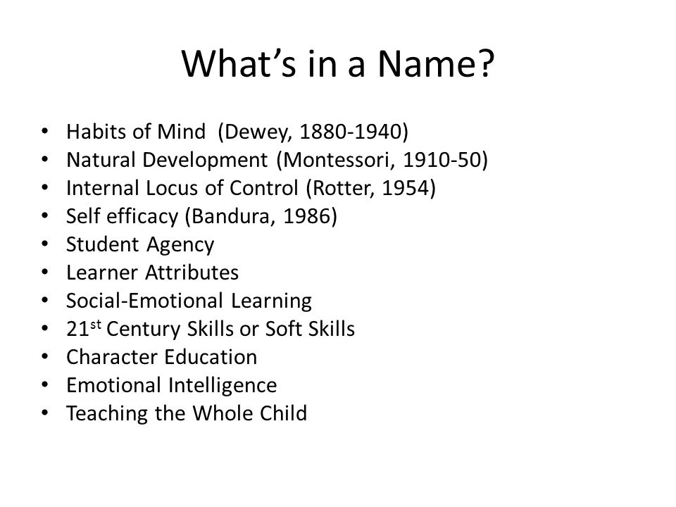 What's in a Name Habits of Mind (Dewey, 1880-1940)