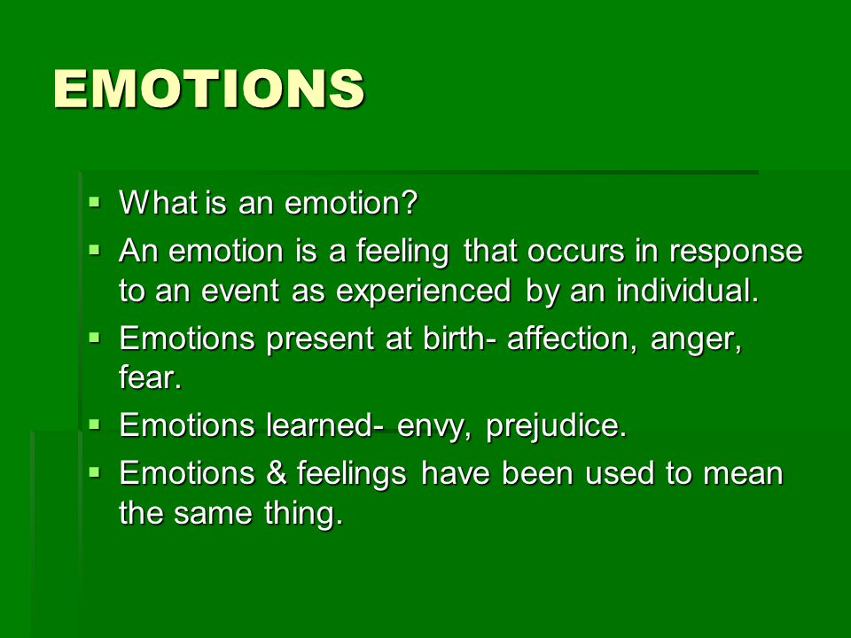 EMOTIONS What is an emotion