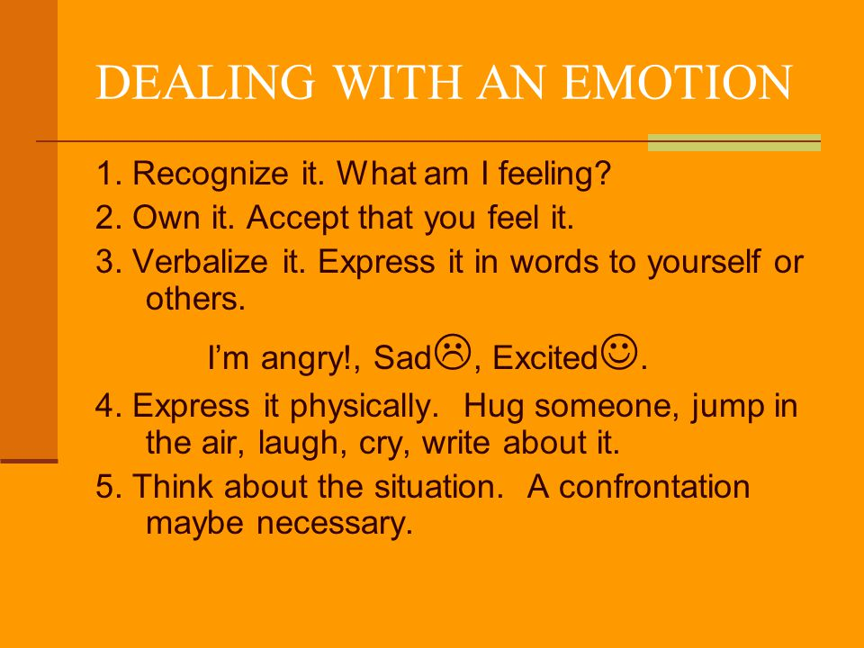DEALING WITH AN EMOTION