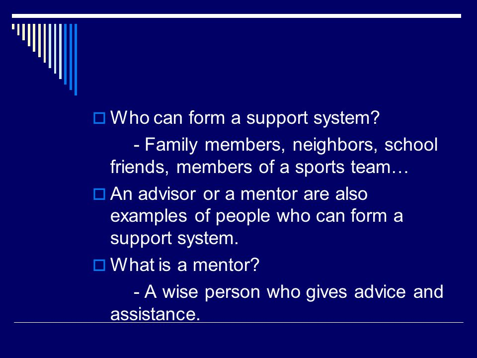 Who can form a support system
