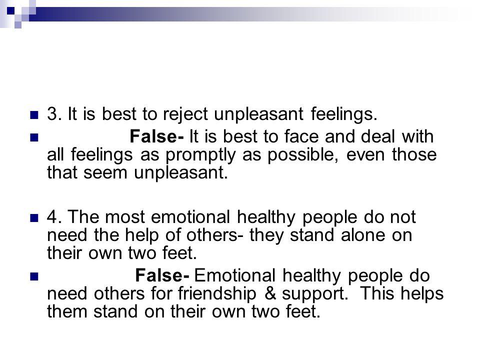 3. It is best to reject unpleasant feelings.