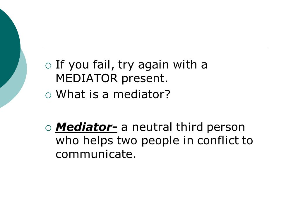 If you fail, try again with a MEDIATOR present.