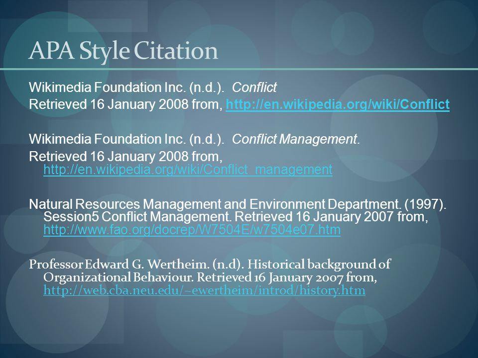 APA Style Citation Wikimedia Foundation Inc. (n.d.). Conflict