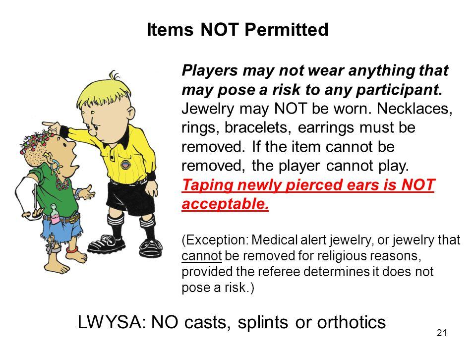 LWYSA: NO casts, splints or orthotics