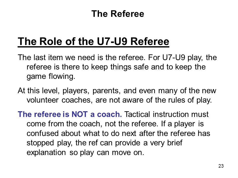 The Role of the U7-U9 Referee