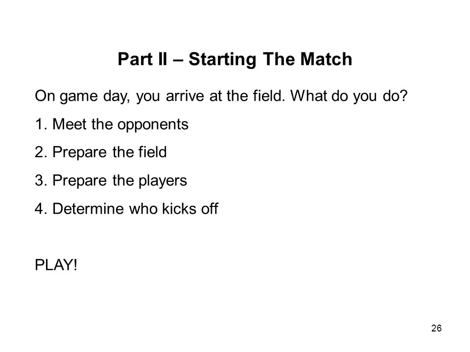 Part II – Starting The Match