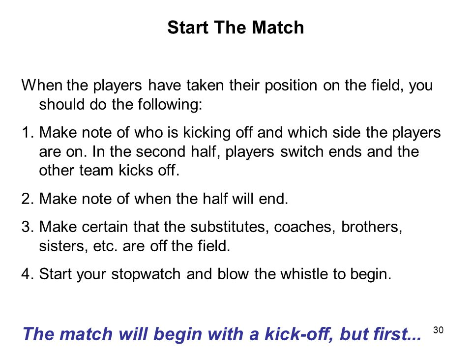 The match will begin with a kick-off, but first...
