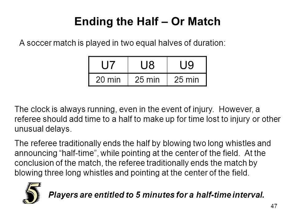 Ending the Half – Or Match