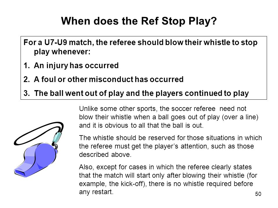 When does the Ref Stop Play