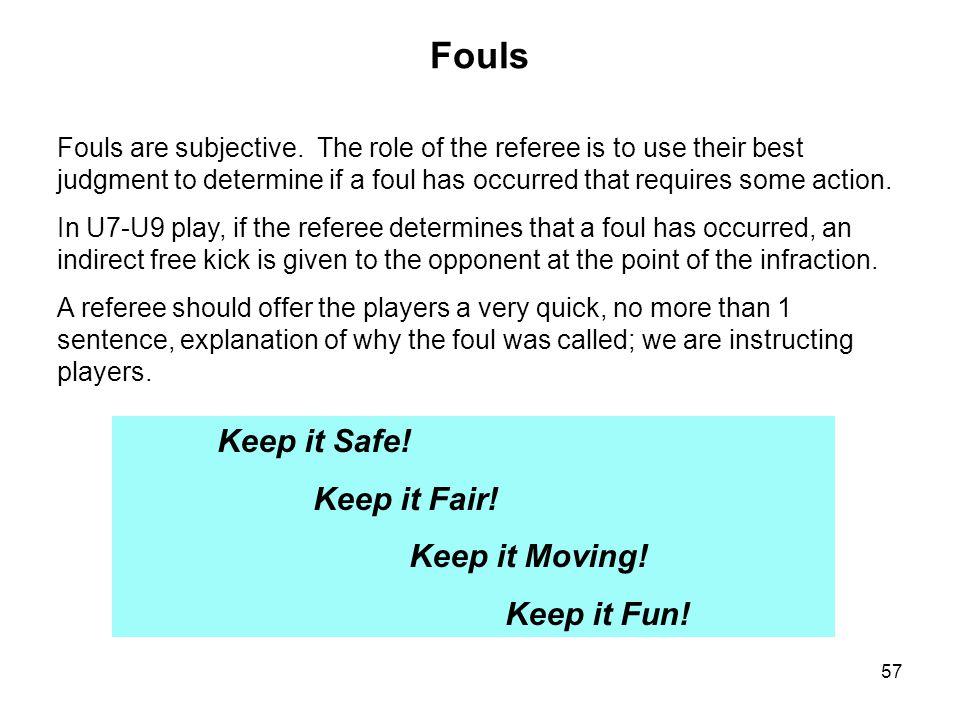 Fouls Keep it Safe! Keep it Fair! Keep it Moving! Keep it Fun!