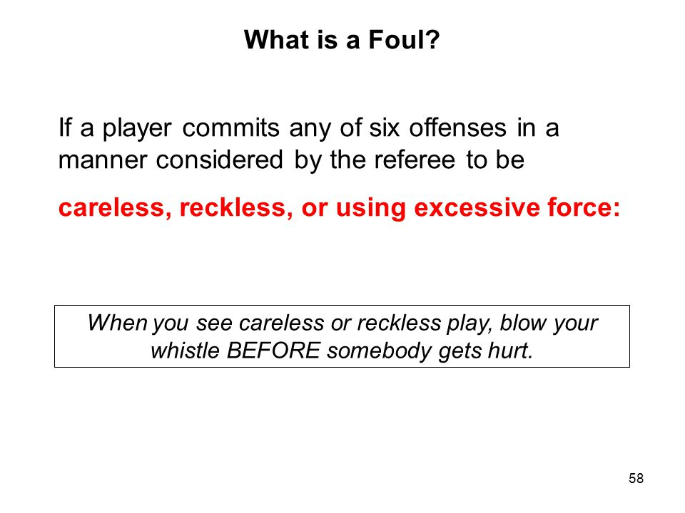 careless, reckless, or using excessive force: