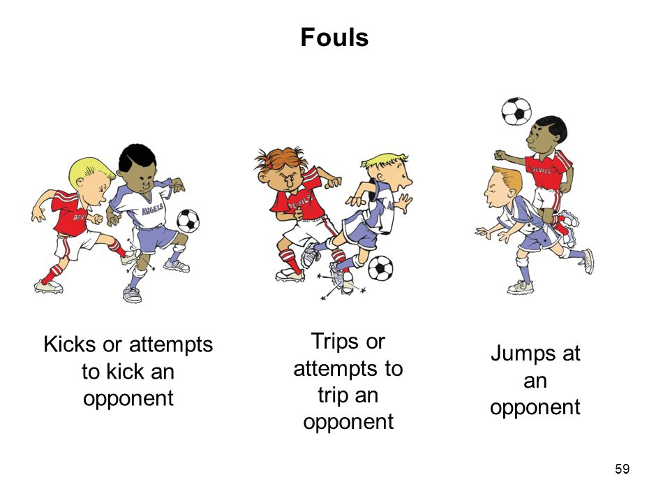 Fouls Trips or attempts to trip an opponent