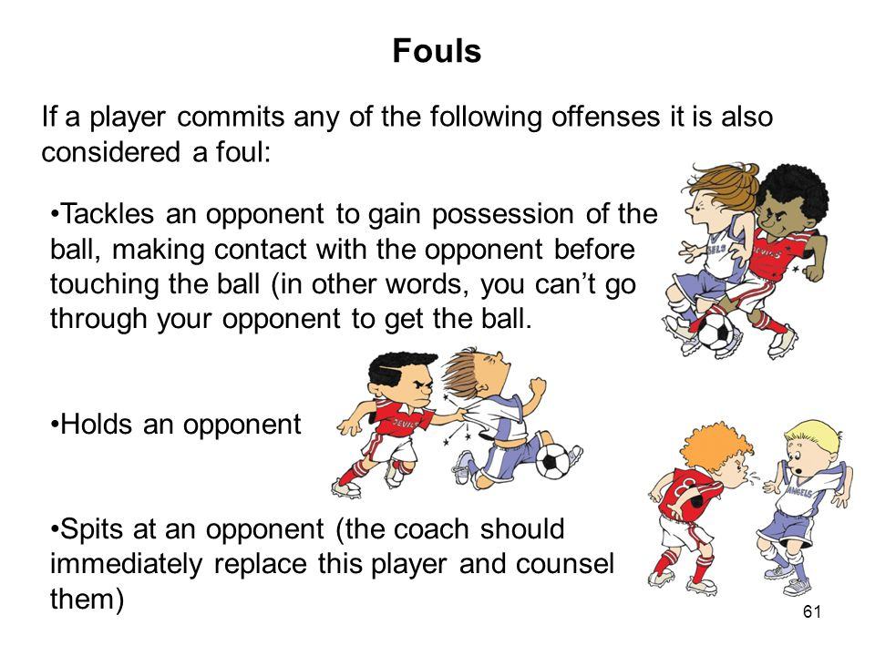 Fouls If a player commits any of the following offenses it is also considered a foul: