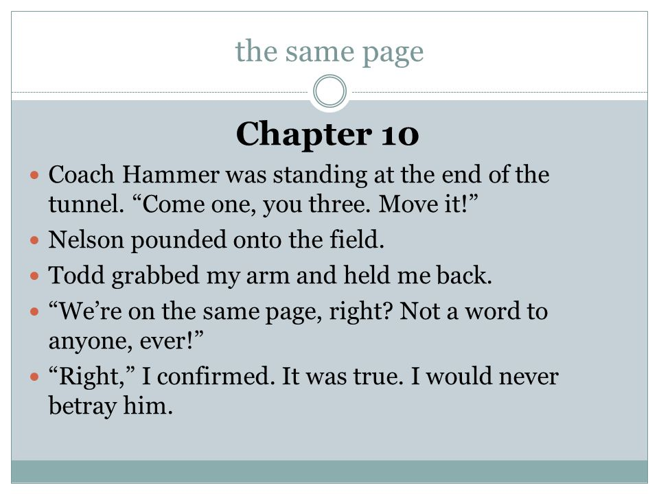 the same page Chapter 10. Coach Hammer was standing at the end of the tunnel. Come one, you three. Move it!