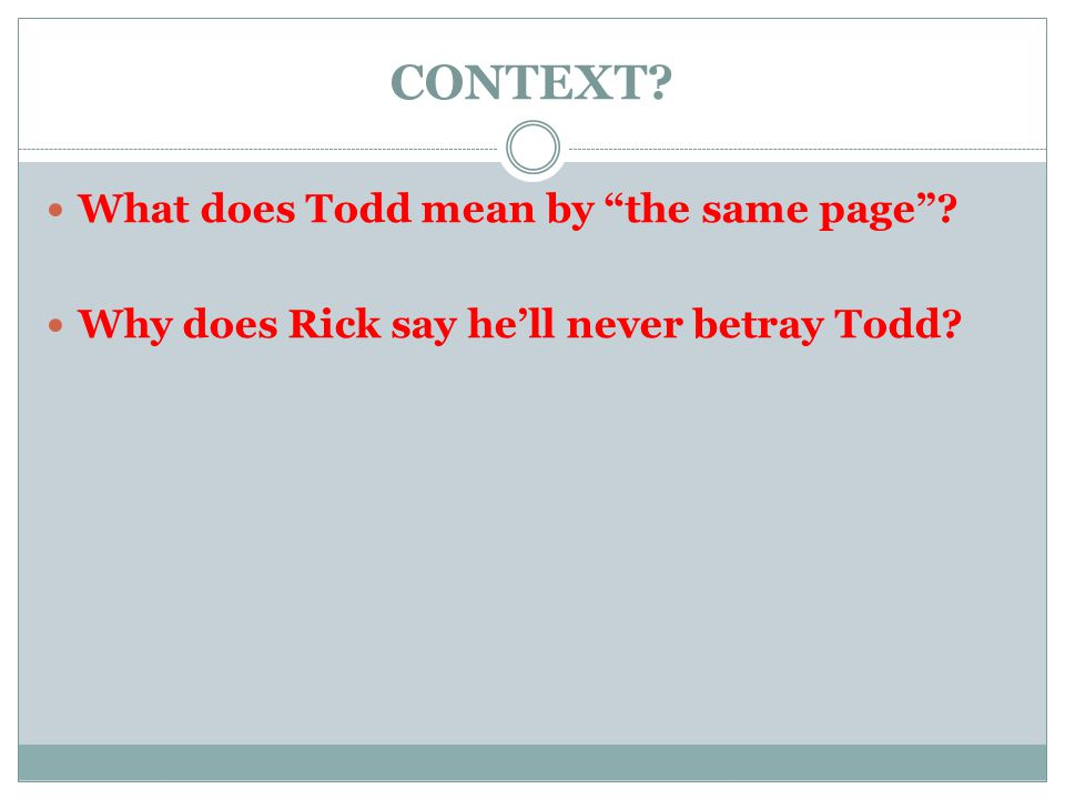 CONTEXT What does Todd mean by the same page