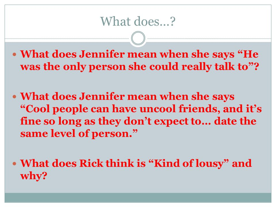 What does… What does Jennifer mean when she says He was the only person she could really talk to