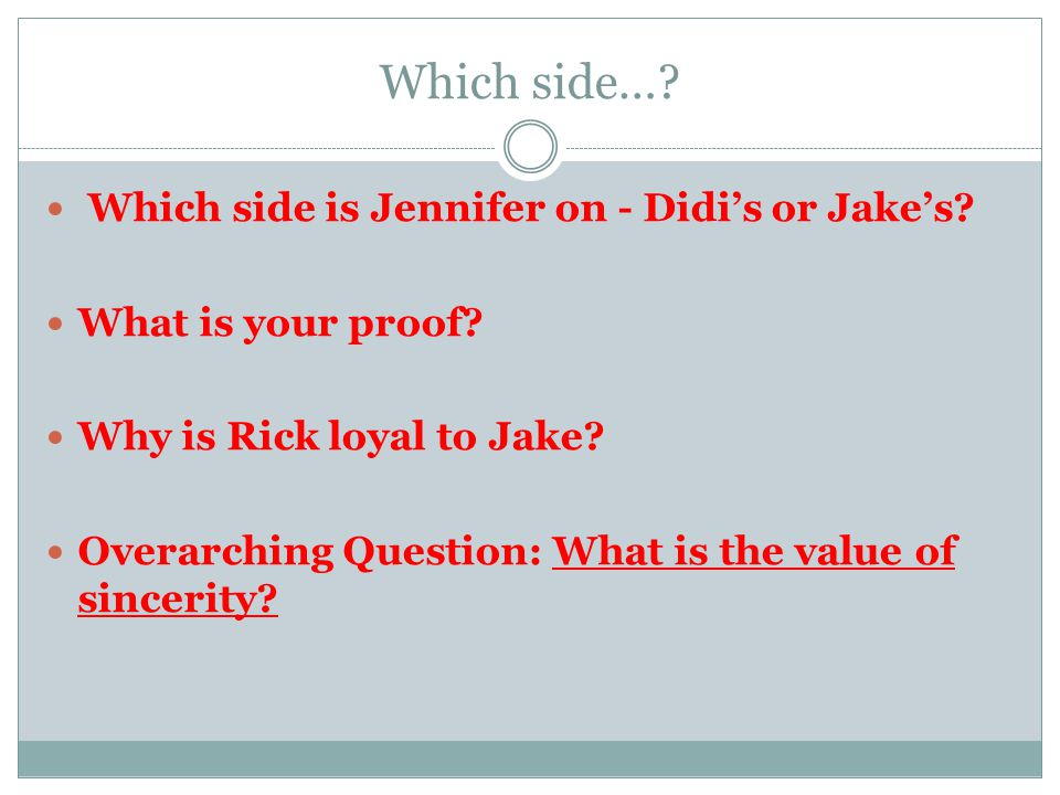 Which side… Which side is Jennifer on - Didi's or Jake's