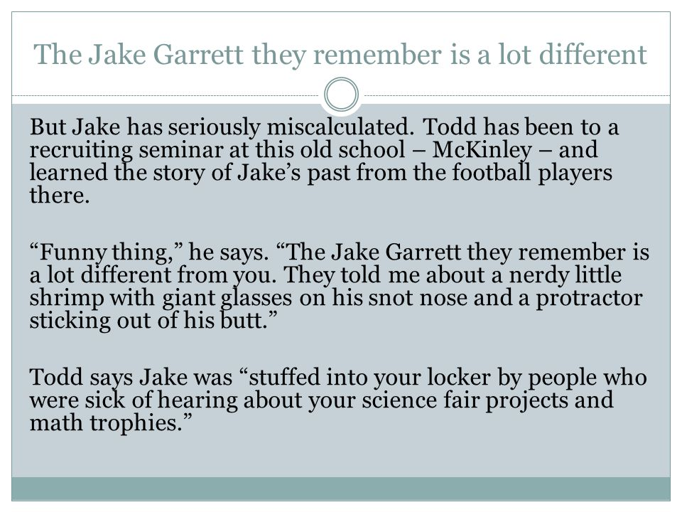 The Jake Garrett they remember is a lot different