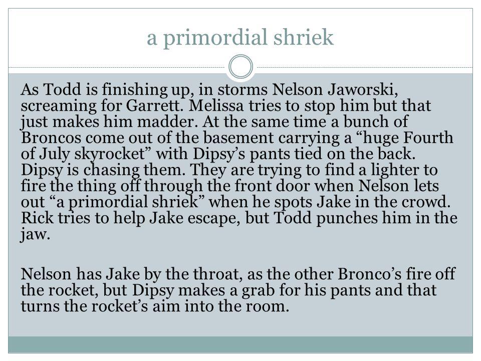 a primordial shriek
